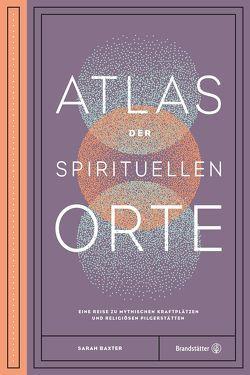 Atlas der spirituellen Orte von Baxter,  Sarah