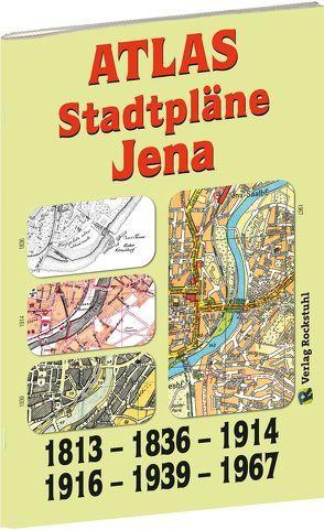 ATLAS – Stadtpläne von JENA 1836-1914-1916-1939-1967 von Rockstuhl,  Harald