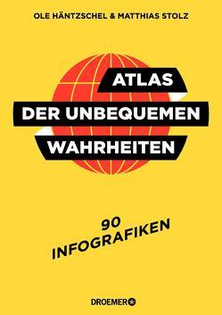 Atlas der unbequemen Wahrheiten von Häntzschel,  Ole, Stolz,  Matthias
