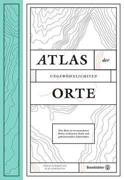 Atlas der ungewöhnlichsten Orte von Brown,  Martin, Elborough,  Travis