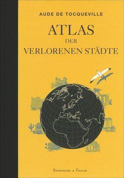 Atlas der verlorenen Städte von Grebing,  Sabine, Schmidt,  Regine