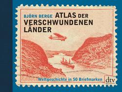 Atlas der verschwundenen Länder von Berge,  Björn, Frauenlob,  Günther, Zuber,  Frank