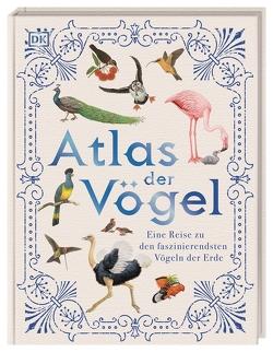 Atlas der Vögel von Orr,  Richard, Sixt,  Eva, Taylor,  Barbara