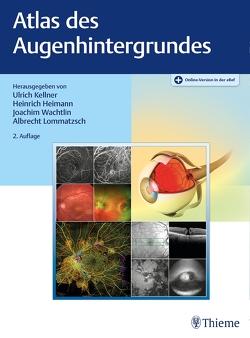 Atlas des Augenhintergrundes von Heimann,  Heinrich, Kellner,  Ulrich, Wachtlin,  Joachim