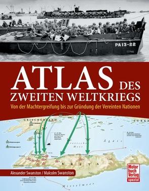 Atlas des Zweiten Weltkriegs von Swanston,  Alexander, Swanston,  Malcolm
