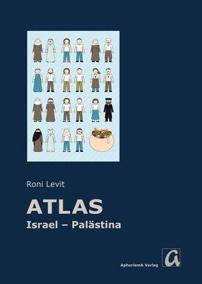 [Atlas] Israel – Palästina von Britz,  Simone, Caro-Newerla,  Yael, Levit,  Roni