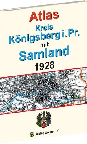 ATLAS Kreis Königsberg i. Pr. mit Samland 1928 von Rockstuhl,  Harald