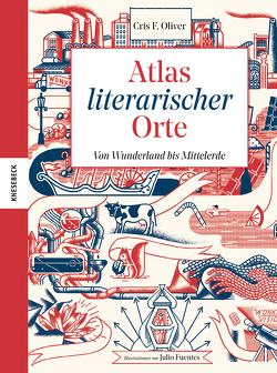 Atlas literarischer Orte von F. Oliver,  Cris, Fuentes,  Julio, Krichtel,  Janika