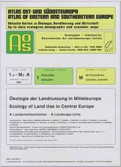 Atlas Ost- und Südosteuropa /Atlas of Eastern and Southeastern Europe…. / Nr 1: Ökologie /Ecology / Ökologie der Landnutzung in Mitteleuropa /Ecology of Land Use in Central Europe von Jordan,  Peter, Richlung,  Andrzej