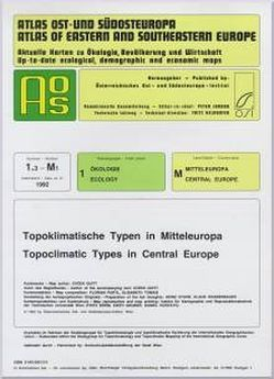 Atlas Ost- und Südosteuropa /Atlas of Eastern and Southeastern Europe…. / Nr 1: Ökologie /Ecology / Topoklimatische Typen in Mitteleuropa /Topoclimatic Types in Central Europe von Jordan,  Peter, Partl,  Florian, Quitt,  Evžen, Tomasi,  Elisabeth
