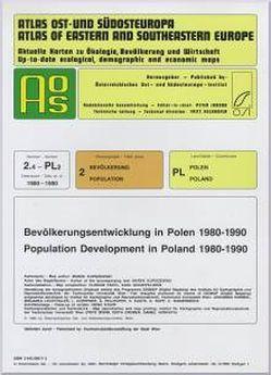 Atlas Ost- und Südosteuropa /Atlas of Eastern and Southeastern Europe…. / Nr 2: Bevölkerung /Population / Bevölkerungsentwicklung in Polen 1980-1990 /Population Development in Poland 1980-1990 von Jordan,  Peter, Kupiszewski,  Marek, Partl,  Florian, Schappelwein,  Karl