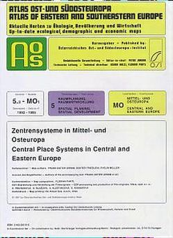 Atlas Ost- und Südosteuropa /Atlas of Eastern and Southeastern Europe…. / Nr 5: Raumplanung, Raumentwicklung /Spatial Planning, Spatial Development / Zentrensysteme in Mittel- und Osteuropa /Central Place Systems in Central and Eastern Europe von Friedlein,  Günter, Grimm,  Frank D, Jordan,  Peter