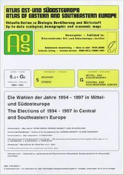 Atlas Ost- und Südosteuropa /Atlas of Eastern and Southeastern Europe…. / Nr. 6: Sonstige /Others / Die Wahlen der Jahre 1994-1997 in Mittel- und Südosteuropa /The Elections of 1994-1997 in Central and Southeastern Europe von Heuberger,  Valeria, Jordan,  Peter, Mangott,  Gerhard, Mangott,  Peter, Schappelwein,  K