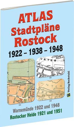 ATLAS – Stadtpläne von ROSTOCK 1922 – 1938 – 1948 von Rockstuhl,  Harald