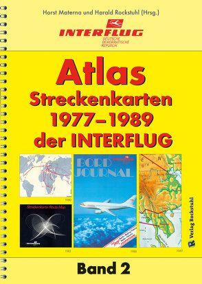 ATLAS Streckenkarten der INTERFLUG 1977-1989 von Materna,  Horst, Rockstuhl,  Harald