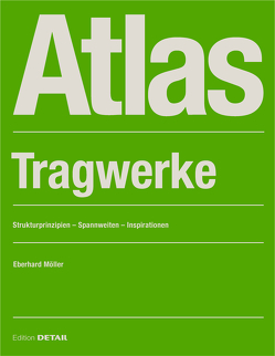 Atlas Tragwerke von Möller,  Eberhard