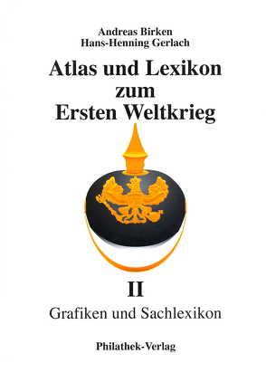 Atlas und Lexikon zum 1. Weltkrieg – Teil II: von Birken,  Andreas, Gerlach,  Hans H