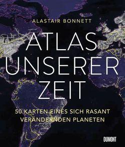 Atlas unserer Zeit von Bonnett,  Alastair, Übelhör,  Theresia