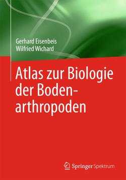 Atlas zur Biologie der Bodenarthropoden von Eisenbeis,  Gerhard, Wichard,  Wilfried