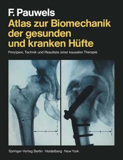 Atlas zur Biomechanik der gesunden und kranken Hüfte von Pauwels,  F.