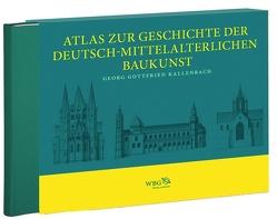 Atlas zur Geschichte der Deutsch-mittelalterlichen Baukunst in 86 Tafeln von Kallenbach,  Georg, Untermann,  Matthias