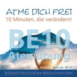 Atme dich frei – 10 Minuten, die verändern! von Trusheim,  Bernd