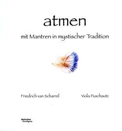 Atmen mit Mantren in mystischer Tradition von Puschautz,  Viola, Scharrel,  Friedrich van