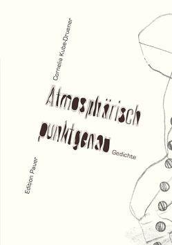 Atmosphärisch punktgenau von Kube-Druener,  Cornelia