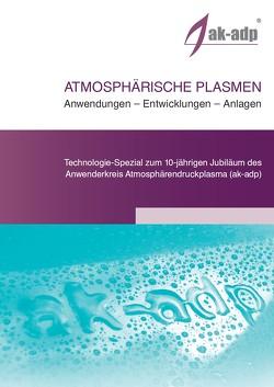 ATMOSPHÄRISCHE PLASMEN Anwendungen – Entwicklungen – Anlagen