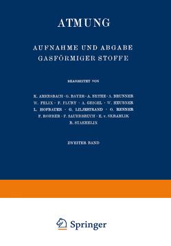 Atmung von Amersbach,  K., Bayer,  G., Bethe,  A., Brunner,  A., Felix,  W., Flury,  F., Geigel,  A., Heubner,  W., Hofbauer,  L., Liljestrand,  G., Renner,  O., Rohrer,  F., Sauerbruch,  F., Skramlik,  E. v., Staehelin,  R.