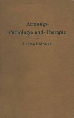Atmungs-Pathologie und -Therapie von Hofbauer,  Ludwig