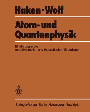 Atom- und Quantenphysik von Haken,  H., Wolf,  H.C.