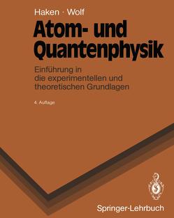 Atom- und Quantenphysik von Haken,  Hermann, Wolf,  Hans C.