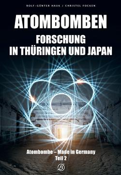 Atombombe – Made in Germany: Teil 2 von Focken,  Christel, Hauk,  Rolf-Günter