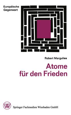 Atome für den Frieden von Margulies,  Robert