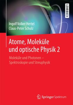 Atome, Moleküle und optische Physik 2 von Hertel,  Ingolf V., Schulz,  C.-P.