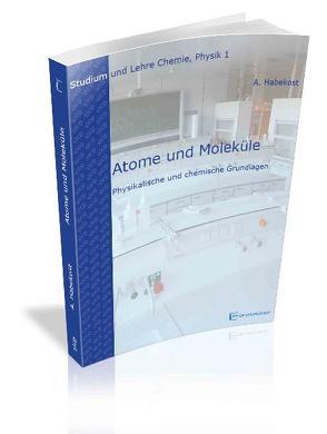 Atome und Moleküle von Habekost,  Achim