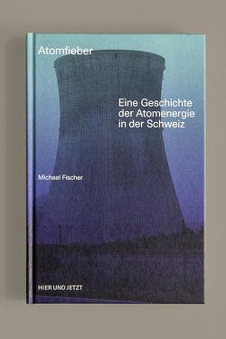 Atomfieber von Fischer,  Michael
