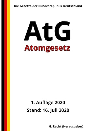 Atomgesetz – AtG, 1. Auflage 2020 von Recht,  G.