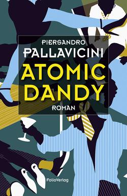 Atomic Dandy von Fleischanderl,  Karin, Pallavicini,  Piersandro