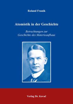 Atomistik in der Geschichte von Franik,  Roland