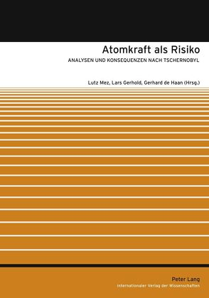 Atomkraft als Risiko von de Haan,  Gerhard, Gerhold,  Lars, Mez,  Lutz