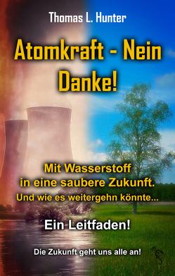 Atomkraft – Nein Danke! von Hunter,  Thomas L.