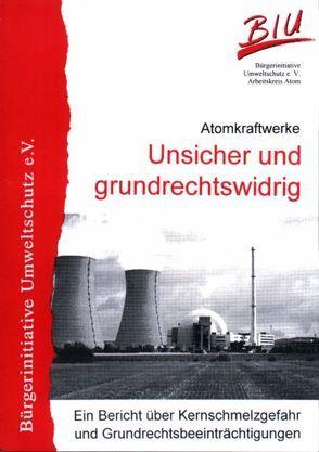 Atomkraftwerke – Unsicher und grundrechtswidrig von Masuch,  Anna
