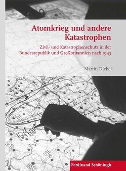 Atomkrieg und andere Katastrophen von Diebel,  Martin