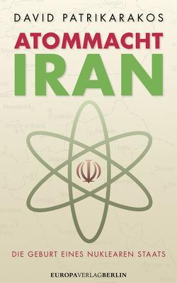 Atommacht Iran von Patrikarakos,  David, Schäfer,  Ursel
