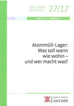 Atommüll-Lager: Was soll wann wie wohin- und wer macht was? von Müller,  C.M. Monika