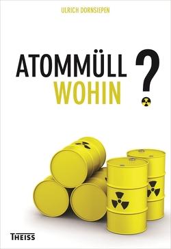 Atommüll – wohin? von Dornsiepen,  Ulrich