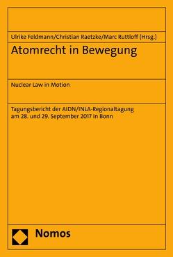 Atomrecht in Bewegung von Feldmann,  Ulrike, Raetzke,  Christian, Ruttloff,  Marc