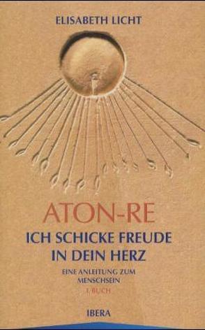 Aton-Re – Ich schicke Freude in dein Herz von Licht,  Elisabeth